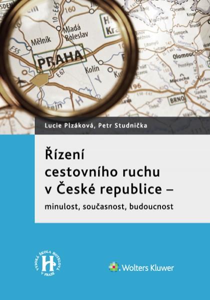 Řízení cestovního ruchu v České republice - minulost, současnost, budoucnost
